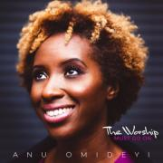Anu Omideyi Releases Debut EP 'The Worship Must Go On'