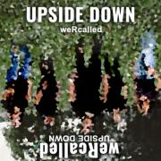weRcalled Releases New Single 'Upside Down'