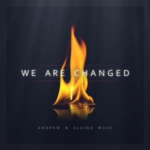 We Are Changed