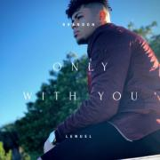 Brandon Lenuel Releases New Single 'Only With You'