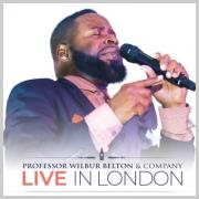 Professor Wilbur Belton and Company Release Second 'Live in London' Album