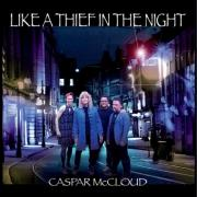 Caspar McCloud Releases 'Like a Thief in the Night'