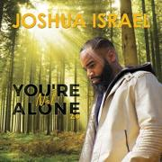 Indie Artist Joshua Israel Releases New Single 'You're Not Alone'