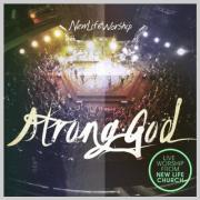 New Life Worship To Release New Live CD/DVD 'Strong God'