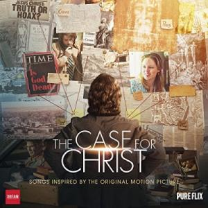 The Case For Christ (Songs Inspired By The Original Motion Picture)