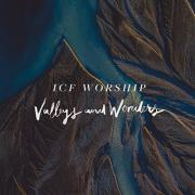 ICF Worship - Valleys And Wonders
