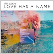 Jesus Culture Releasing New Live Worship Album 'Love Has A Name'