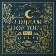 Inspired Songstress JJ Heller Creates Music as Medicine for Parent and Child Alike in 'I Dream Of You (Vol. II)'