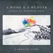 Caroline Cobb Releases 'A Home & A Hunger: Songs Of Kingdom Hope'