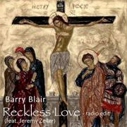 CCM Veteran Barry Blair Returns With Rock Version of 'Reckless Love'