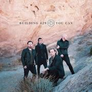 Building 429 Release New Song 'You Can' Ahead Of New Album