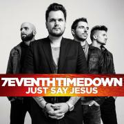 7eventh Time Down Release Expanded Edition Of 'Just Say Jesus'