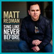 Matt Redman Releases 'Sing Like Never Before: The Essential Collection'