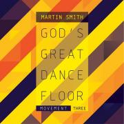 Martin Smith Releases New Solo EP 'God's Great Dance Floor - Movement Three'