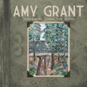 Amy Grant Releases New Album 'Somewhere Down The Road'
