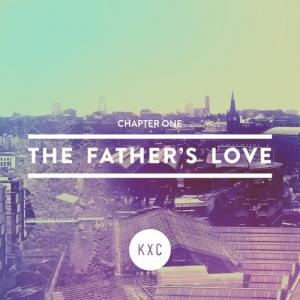 Chapter One: The Father's Love