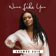 Shawna Cain Releases Second Single 'None Like You'