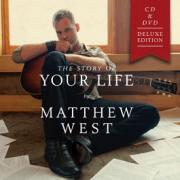 Matthew West's New Album 'The Story of Your Life' Also Available As Deluxe Edition CD/DVD