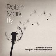 New Live Album 'Fly' Featuring New Songs From Robin Mark