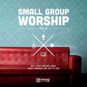 Small Group Worship, Vol. 02