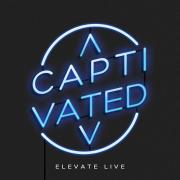 Elevate Live - Captivated