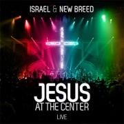 Israel Houghton & New Breed Release 'Jesus At The Center' Live