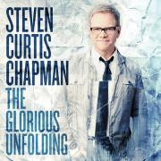 Steven Curtis Chapman Releases New Album 'The Glorious Unfolding'