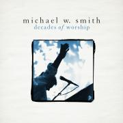 Best Of Michael W Smith's Worship Songs To Feature On 'Decades Of Worship'