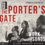 The Porter's Gate Releases Debut Album 'Work Songs' Feat. Audrey Assad & David Gungor