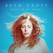 Soul Survivor's Beth Croft To Release Solo Album 'Rule In My Heart'
