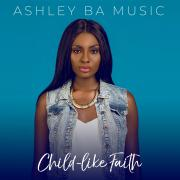 Ashley BA Music - Child Like Faith