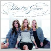 New Album 'A Thousand Little Things' Released By Point of Grace