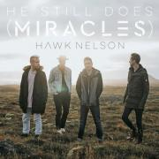 Hawk Nelson Releases 'He Still Does Miracles' Single Ahead Of New Album
