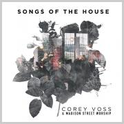Revival Spirit Rings Out On New Songs Of The House From Corey Voss & Madison Street Worship