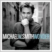 Michael W Smith Breaks New Ground With 'Wonder', Due In September