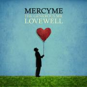 MercyMe Release Highly Anticipated New Album 'The Generous Mr Lovewell'