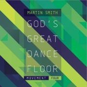 Martin Smith Releases 'God's Great Dance Floor - Movement Four' EP