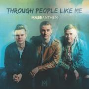 Mass Anthem - Through People Like Me
