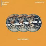 Olly Knight Releasing Lockdown LP 'You Hold the World'