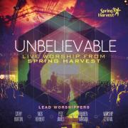 Spring Harvest Release 'Unbelievable' Live Worship Album