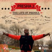 Presha J Releases New Single & Video 'The Life Of Presha'