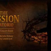 The Passion Oratorio: A Live Concert Event Releases To DVD And On-demand