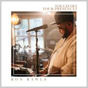 Ron Rawls Releases New Single 'Touch of Your Presence'