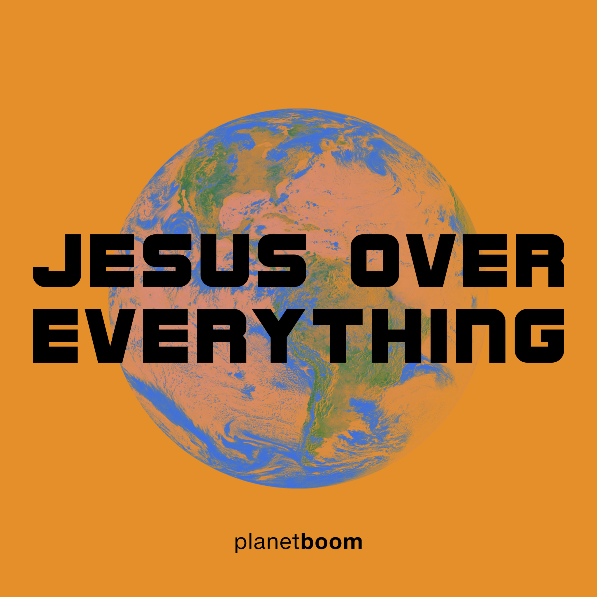 Planetboom - Jesus Over Everything