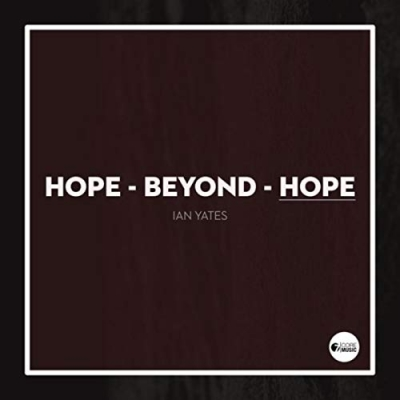 Ian Yates - Hope Beyond Hope (Single)