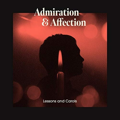 Admiration & Affection - Lessons & Carols