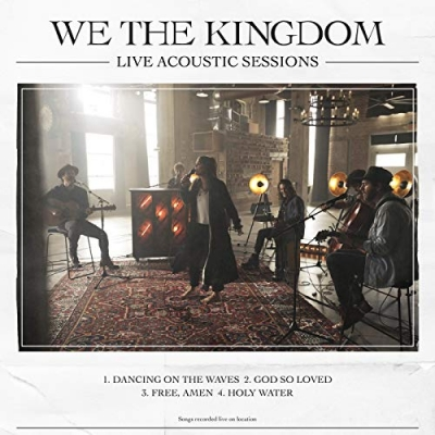 We The Kingdom - Live Acoustic Sessions