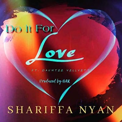 Shariffa Nyan - Do It For Love (feat. Dauntee Vellvett)