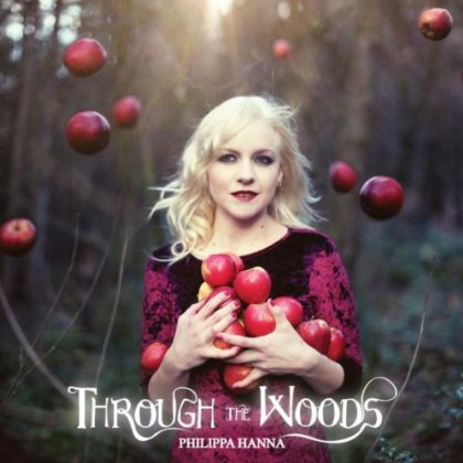 Philippa Hanna - Through The Woods
