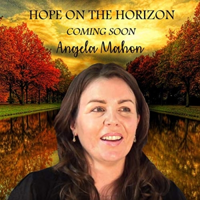 Angela Mahon - Hope On The Horizon